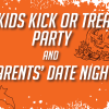 Kids Kick or Treat & Parents' Date Night Party